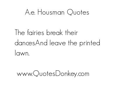 A. E. Housman's quote #4