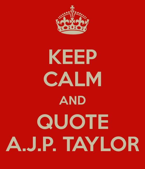A. J. P. Taylor's quote #5