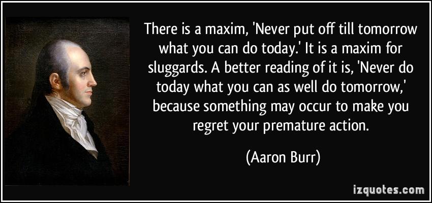 Aaron Burr's quote