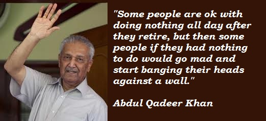 Abdul Qadeer Khan's quote #4