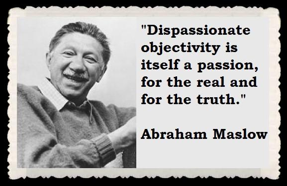 Abraham Maslow's quote #2