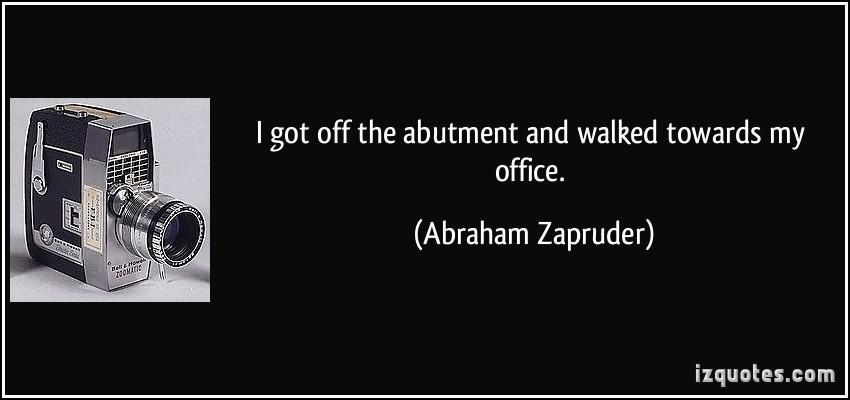 Abraham Zapruder's quote