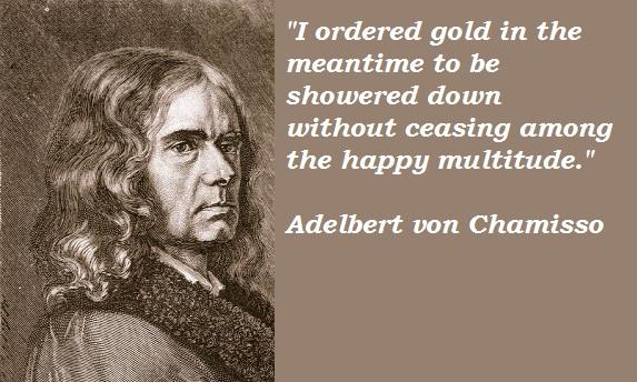 Adelbert von Chamisso's quote #3