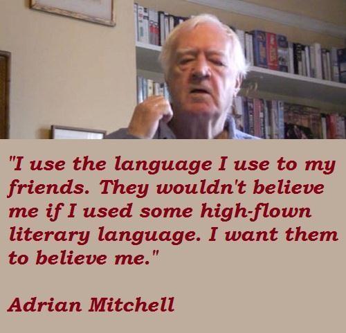 Adrian Mitchell's quote #4
