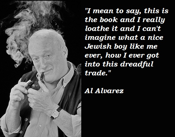 Al Alvarez's quote #1