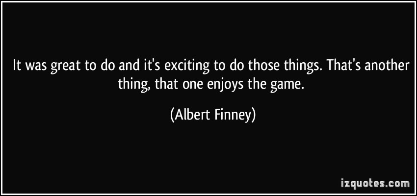 Albert Finney's quote