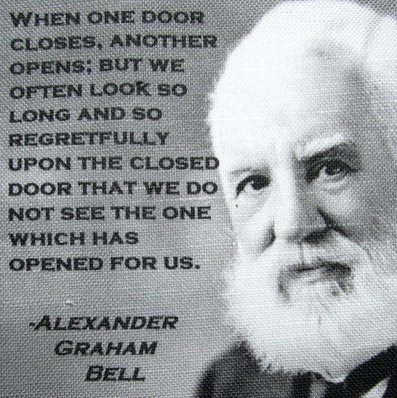Quote When One Door Closes Another Opens: Alexander Graham Bell's Quotes, Famous And Not Much