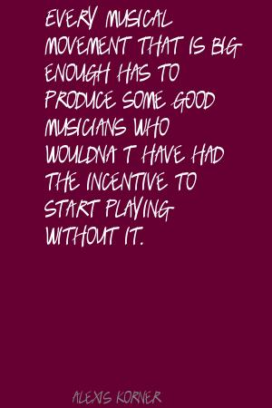 Alexis Korner's quote #5