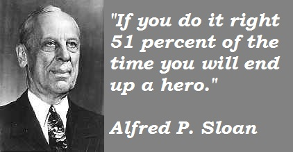 Alfred P. Sloan's quote #1