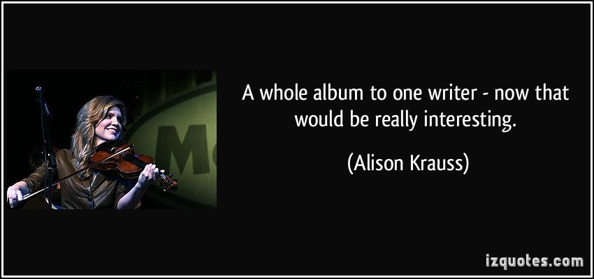 Alison Krauss's quote #7