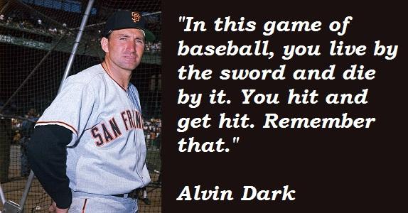 Alvin Dark's quote #2