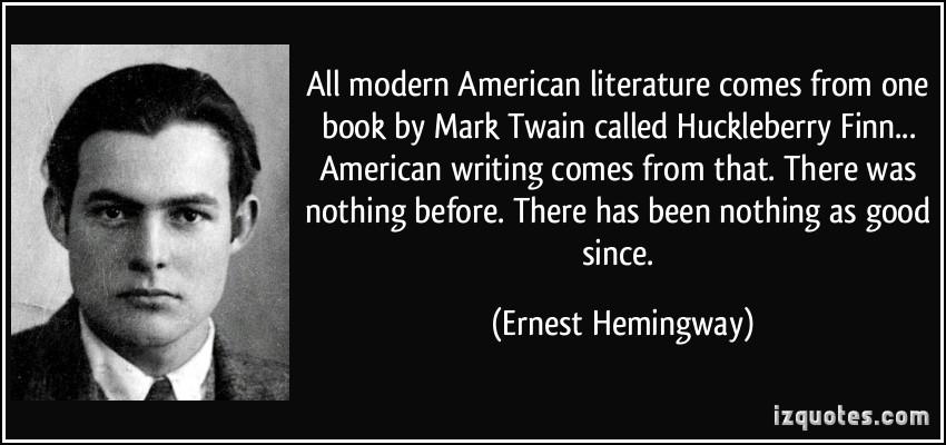 ernest hemingway essay huckleberry finn The moral development of huckleberry finn essays - huck finn satire in huckleberry finn essay - according to ernest hemingway.