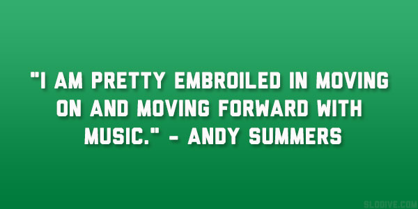 Andy Summers's quote #5