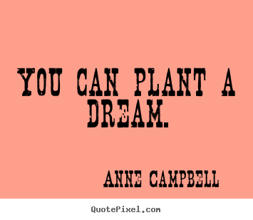 Anne Campbell's quote #3