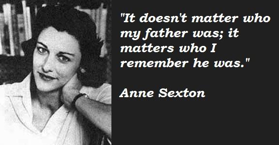 Anne Sexton's quote #2