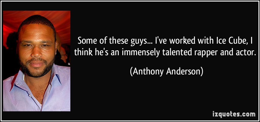 Anthony Anderson's quote #3