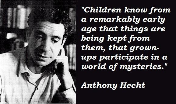 Anthony Hecht's quote #3