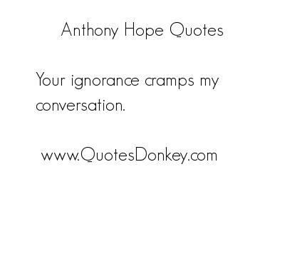 Anthony Hope's quote