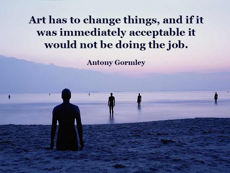 Antony Gormley's quote #2