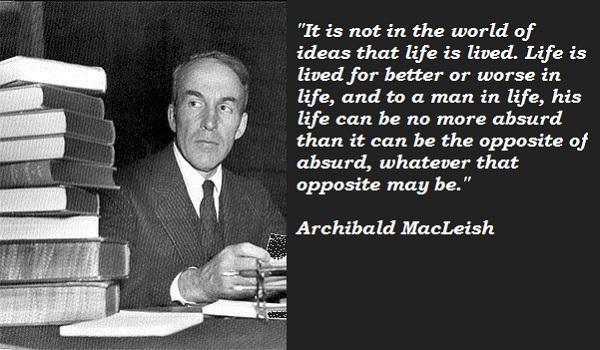 Archibald MacLeish's quote #6