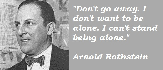 Arnold Rothstein's quote #3