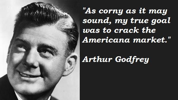 Arthur Godfrey's quote #2