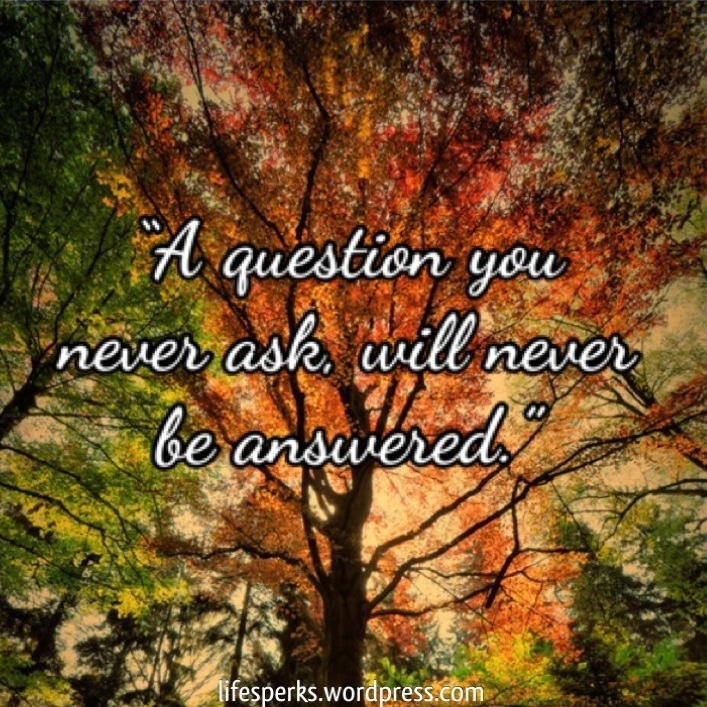 Asking Questions quote #2