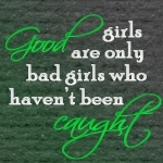 Bad Girls quote #2