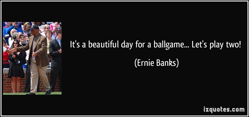 Ballgame quote #1