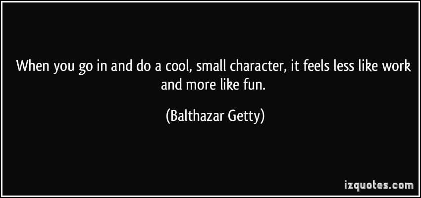 Balthazar Getty's quote #6