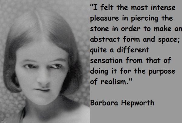 Barbara Hepworth's quote #2
