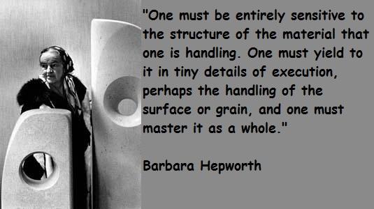 Barbara Hepworth's quote #3