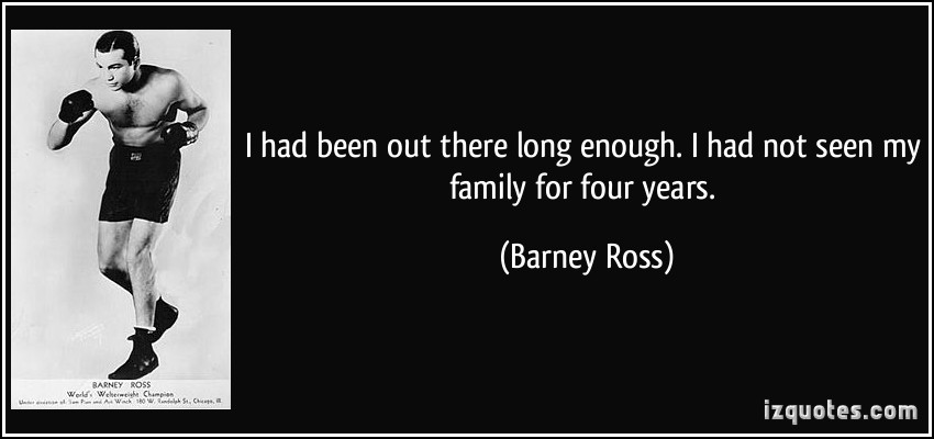 Barney Ross's quote #4