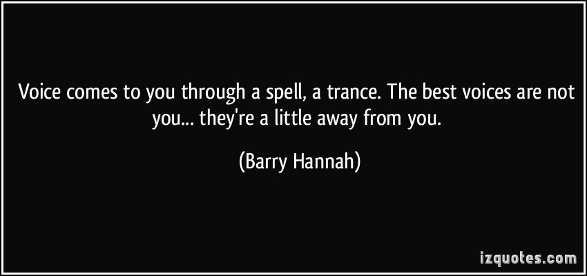 Barry Hannah's quote