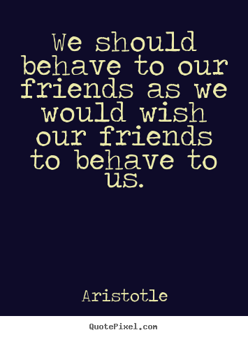 Behave quote #2