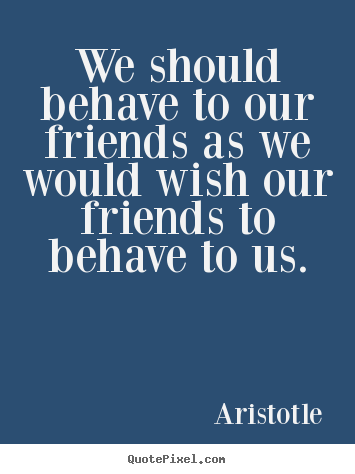 Behave quote #3