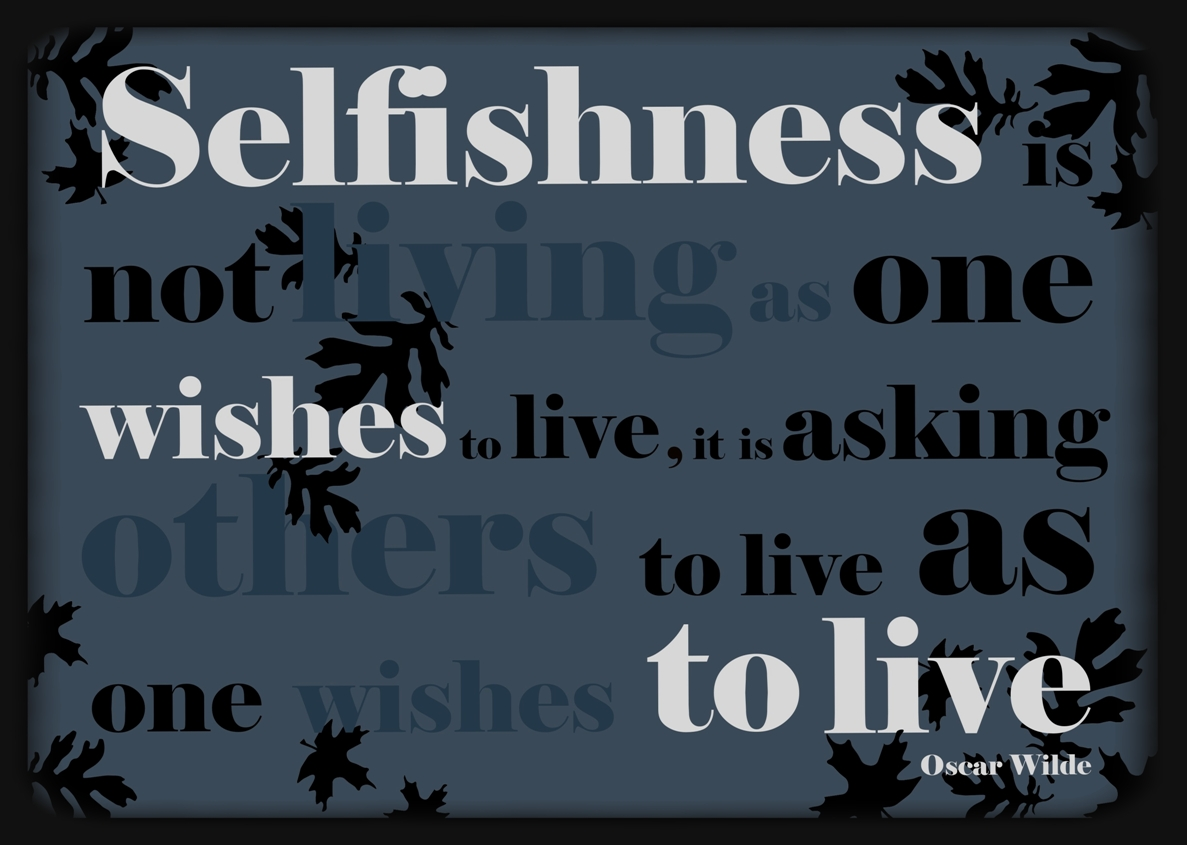 Being Selfish quote #1
