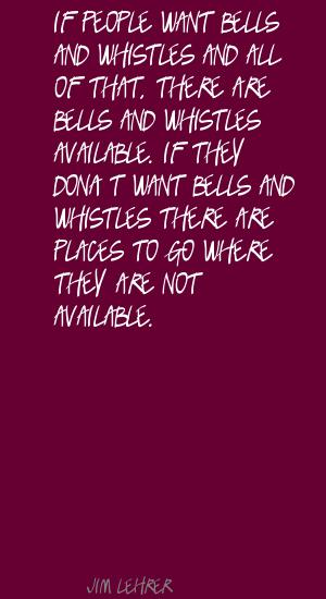 Bells And Whistles quote #2