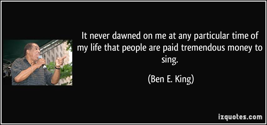 Ben E. King's quote #4