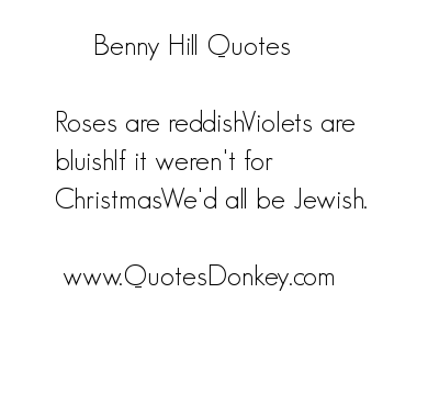 Benny Hill's quote #5