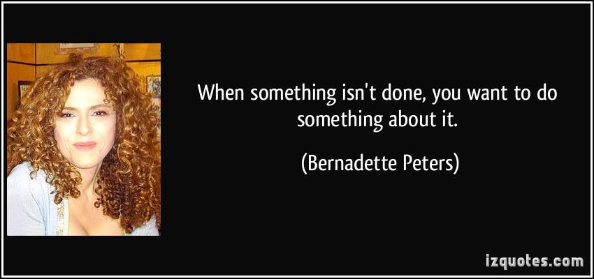 Bernadette Peters's quote