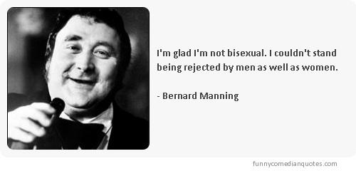 Bernard Manning's quote #1