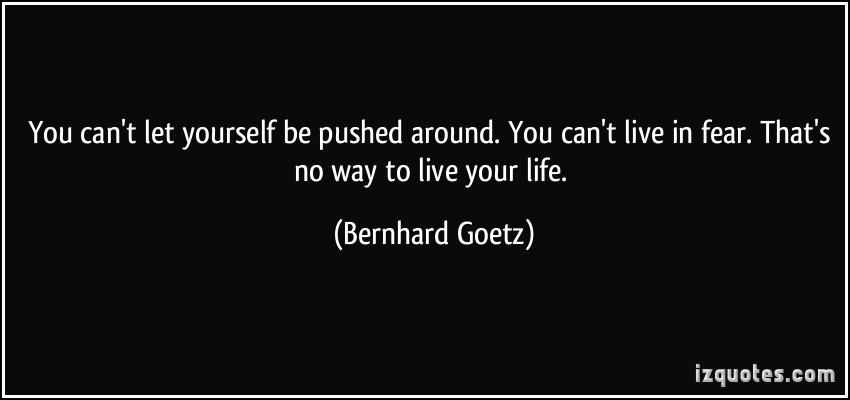 Bernhard Goetz's quote #3