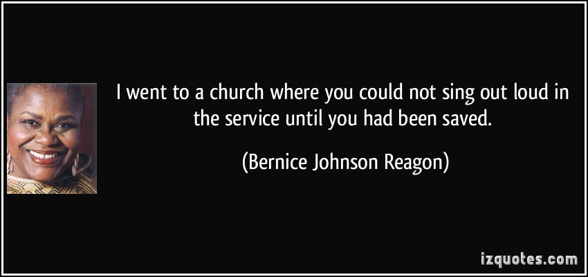 Bernice Johnson Reagon's quote