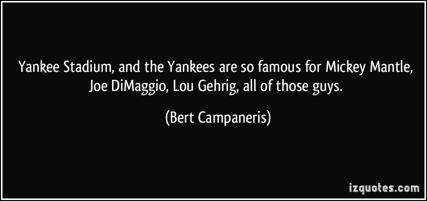 Bert Campaneris's quote #2