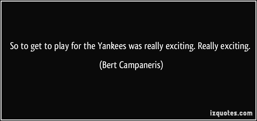 Bert Campaneris's quote #1