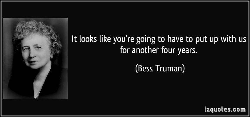Bess Truman's quote #1