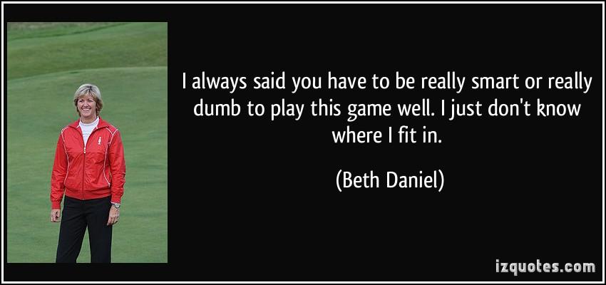 Beth Daniel's quote #1