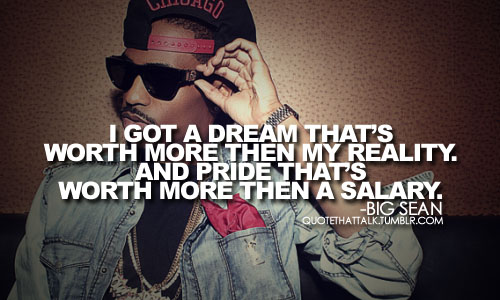 Big Sean's Quotes, Famous And Not Much