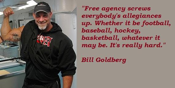 Bill Goldberg's quote #4